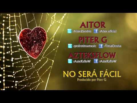 Aitor - No será fácil (feat. Piter G, AzteKsfloW) Magnos Enterprise DESCARGA DIRECTA