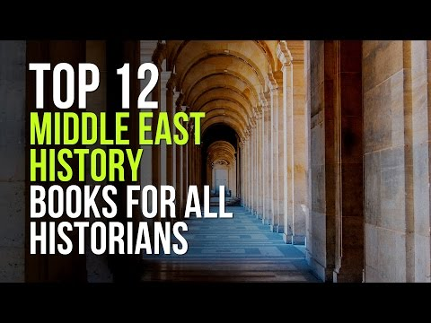 Top 12 Middle East History Books for All Historians – Part #1