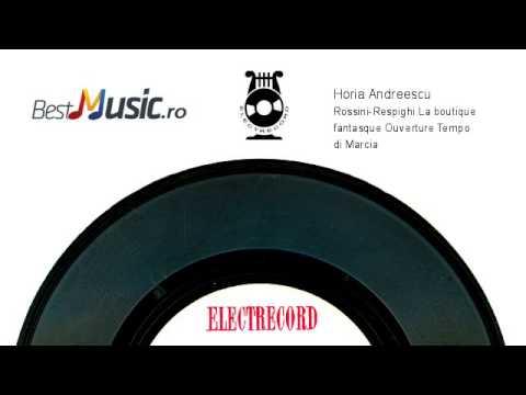 Horia Andreescu  Rossini-Respighi La boutique fantasque Ouverture. Tempo di Marcia