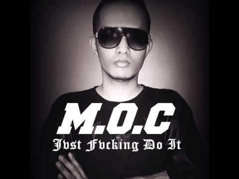 Mocharizma (M.O.C) - Just Fucking Do It (Original Vers.)
