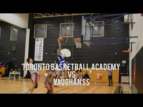Toronto Basketball Academy vs Vaughan SS | 2nd Annual Toronto Basketball Festival | Feb 8 2018