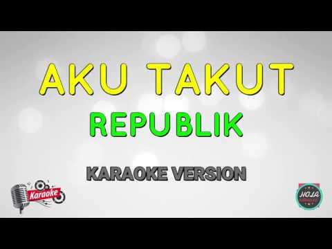 karaoke-aku-takut---republik-|-lagu-pop-indonesia-instrumen-dengan-lirik-tanpa-vokal