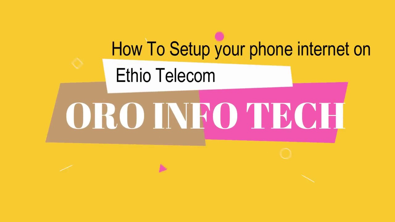 How To Setup your phone internet on Ethio Telecom