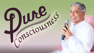 Pure Consciousness