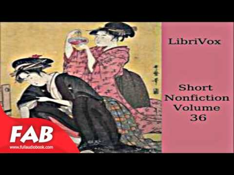 Short Nonfiction Collection, Vol  036 Full Audiobook by VARIOUS by Essays & Short Works