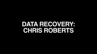 DATA RECOVERY : CHRIS ROBERTS