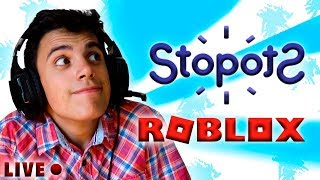 LIVE FROM STOPOTS and ROBLOX-Play for fun!