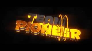 Team Pioneer - İntro #2