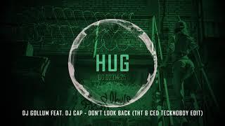 DJ Gollum feat DJ Cap  Don39;t Look Back (THT amp; Ced Tecknoboy Edit)
