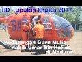 HD - Kunjungan Guru Mulia Habib Umar bin Hafidz Madura 2017 || Al-Hamidy Banyuanyar - RKH. M. Rofii