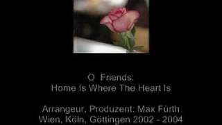 O-Friends: Home Is Where My Heart Is (Home Is Where The Heart Is)