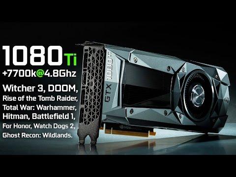 Nvidia GeForce GTX 1080 Ti + i7-7700K @ 4.8Ghz - тест в играх