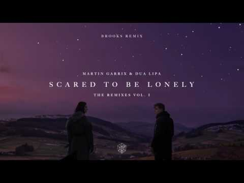 Martin Garrix & Dua Lipa  Scared To Be Lonely Brooks Remix