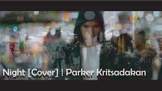 RIVER RHYME - NIGHT feat.UMA  [Cover]   | Parker Kritsadakan