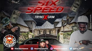 Tryno Ft. Grim - Six Speed - November 2018