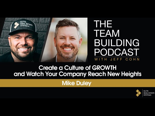 Create a Culture of GROWTH and Watch Your Company Reach New Heights w/Professor Mike Duley
