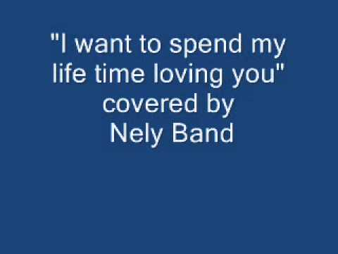 I want to spend my life time loving you - YouTube