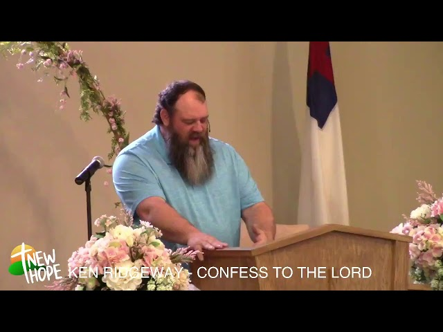 LIVE STREAM - 2/28 - SS - KEN - CONFESS TO THE LORD