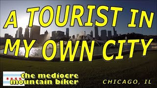 A Tourist in my own City - Chicago, Illinois