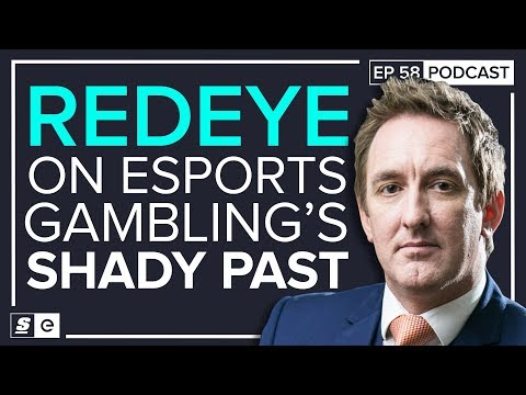 Redeye on esports gambling's shady past, ESL moving to Facebook and what makes s1mple so special