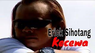 Erick Sihotang - Kecewa | Official Music Video
