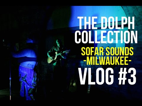 The Dolph Collection - Sofar Sounds MKE! Vlog 3