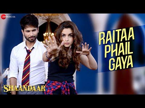 Raitaa Phail Gaya - Official Video | Shaandaar | Shahid Kapoor & Alia Bhatt | Divya Kumar