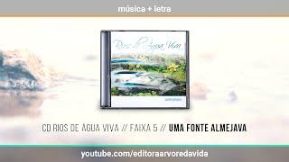 5 // Uma Fonte Almejava - CD Rios de Água Viva