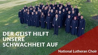 Der Geist hilft unsere Schwachheit auf - J. S. Bach | National Lutheran Choir