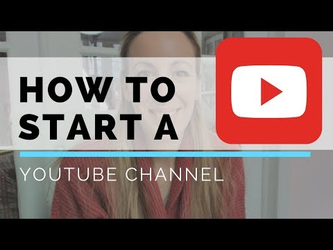 How To Start A YouTube Channel: Tips For Beginners
