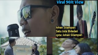 JOHAN SILAMPARI- Satu Juta Bidadari ( Original Video)