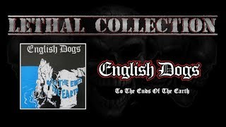 English Dogs - To The Ends Of The Earth (Full EP/With Lyrics)