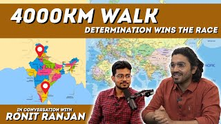 Broken back to 4000KM Walk   Podcast with Ronit Ranjan