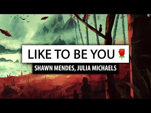 Shawn Mendes ‒ Like To Be You [Lyrics] 🎤 (ft. Julia Michaels)
