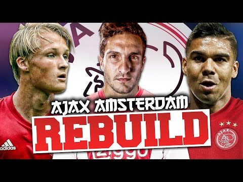 REBUILDING AJAX!!! FIFA 17 Career Mode