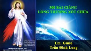 Lòng Thương Xót Chúa 11,12,13,14,15   300 Bài Giảng LTXC
