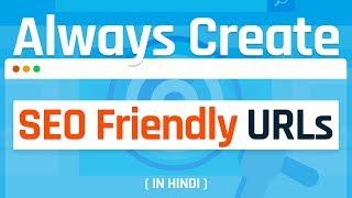 SEO Tutorial | How to Create SEO Friendly URLs ?  In Hindi