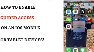 How to enable Guided Access on all iOS mobile and tablet devices.