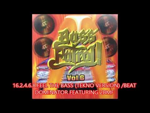 BASS PATROL!VOL.6 / 16.2.4.6.8.FEEL THE BASS (TEKNO VERSION) /BEAT DOMINATOR FEATURING 2BMF