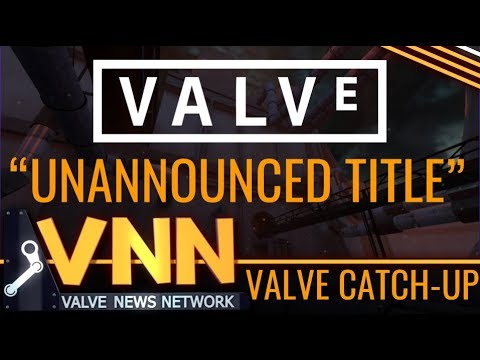 "Valve's ""Unannounced Title"" - Valve Catch-Up #1"