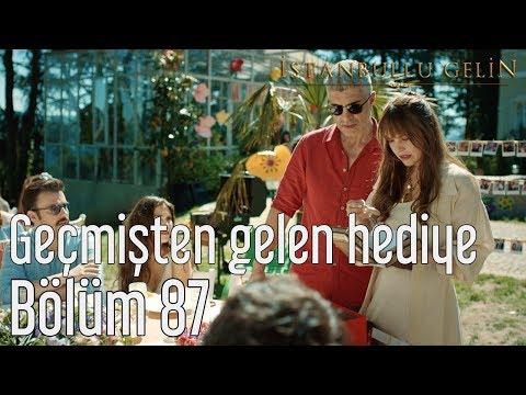 İstanbullu Gelin 87. Bölüm (Final) - Geçmişten Gelen Hediye