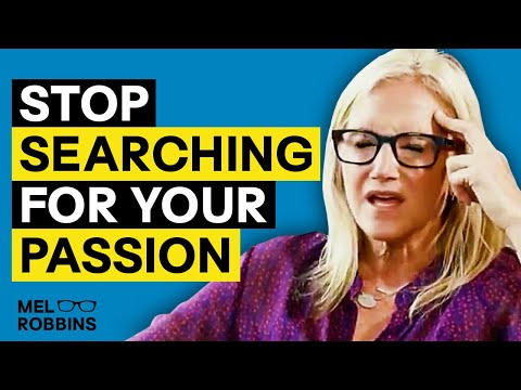 STOP searching for your passion and do this instead | Mel Robbins