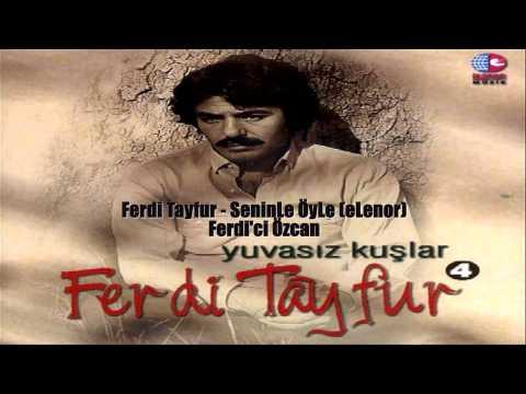 Ferdi Tayfur - SeninLe ÖyLe (eLenor)