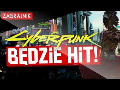 Cyberpunk 2077 - BĘDZIE HIT!