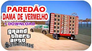 📢 GTA SA ⚫ MOD PAREDÃO DAMA DE VERMELHO ♦ DOWNLOAD