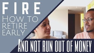 FIRE - How t๐ Retire Early & Not Run Out of Money