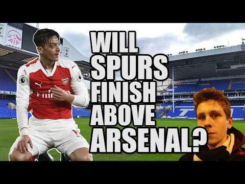 Will Spurs Finish Above Arsenal? | TOTTENHAM FAN VIEW