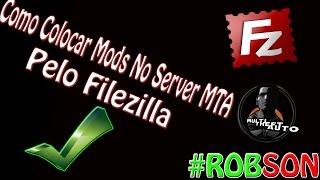 Como Colocar Mods No MTA Pelo Filezilla ( Host )