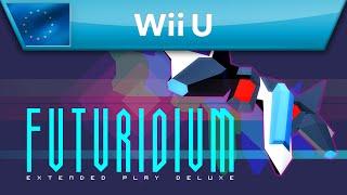 Futuridium EP Deluxe - Nintendo eShop Trailer (Wii U)