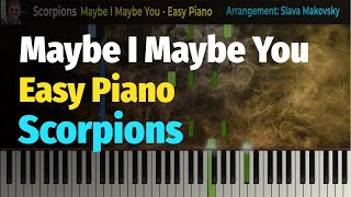 Scorpions - Maybe I, Maybe You (Unbreakable Album) -  Easy Piano Cover